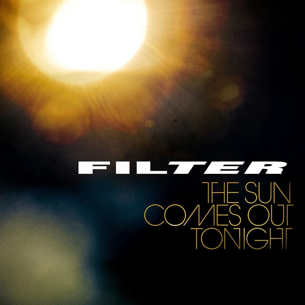 "CD-Tipp: Filter – ""The Sun Comes Out Tonight"""
